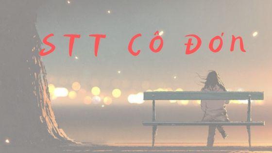 [TOP] 999+ Stt cô đơn đặc sắc được yêu thích nhất hiện nay