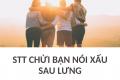 [TOP 50+] Stt chửi bạn chuyên đi nói xấu sau lưng người khác