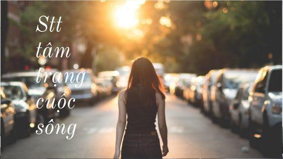 Chọn lọc Stt tâm trạng về cuộc sống hay khiến người đọc không cầm được nước mắt