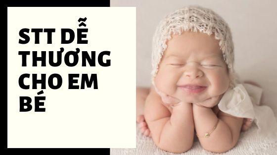 Tặng bạn stt dễ thương cho em bé hay, ý nghĩa nhất