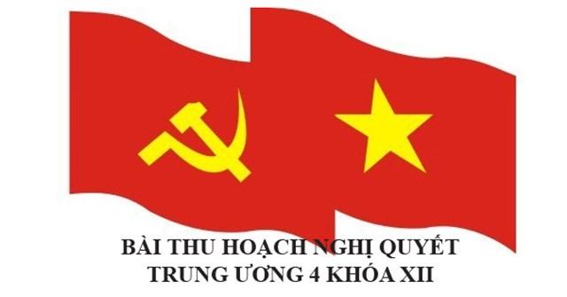 Bài thu hoạch nghị quyết trung ương 4 khóa XII của đảng viên